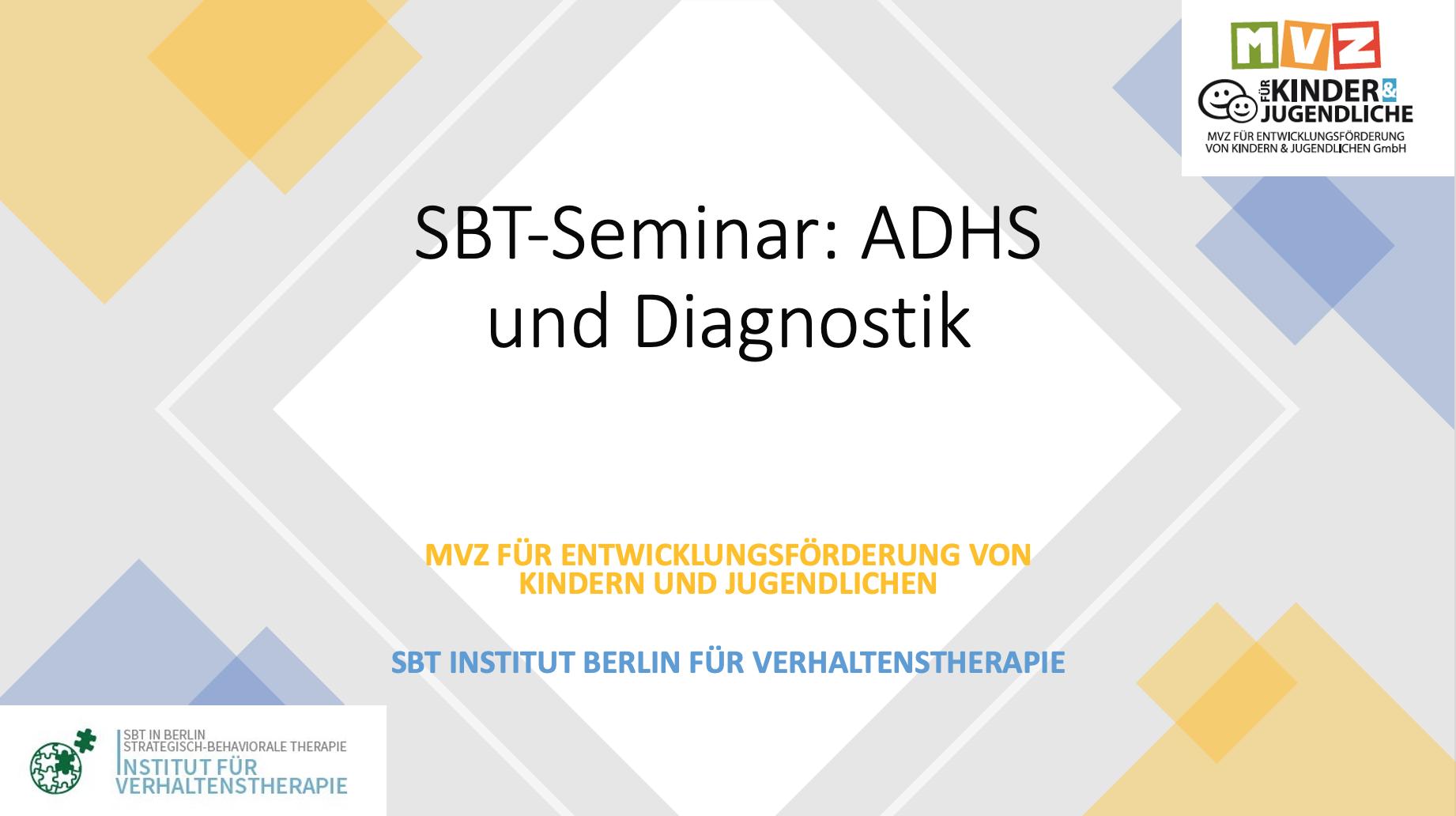 SBT Seminar: ADHS und Diagnostik
