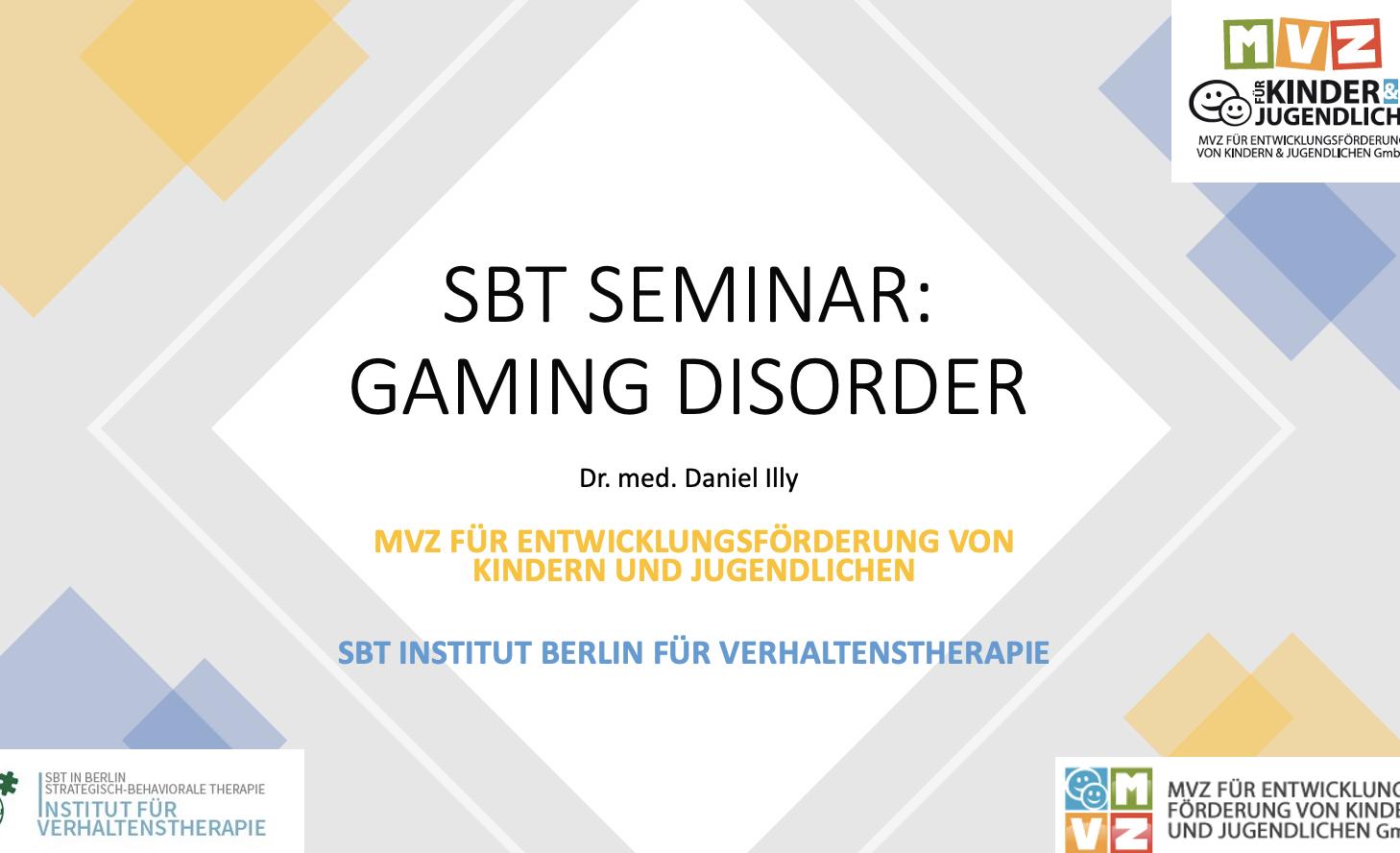 SBT Seminar: Gaming Disorder Videospiel-und Internetabhängigkeit